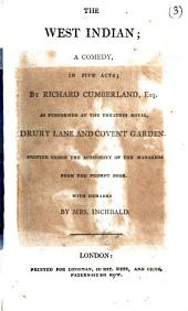 The West Indian; a comedy. With remarks by mrs. Inchbald: Volume 3