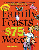 Download Family Feasts for  75 a Week Book