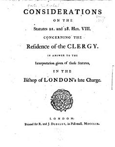 Considerations on the Statutes 21  and 28  Hen  VIII  Concerning the Residence of the Clergy Book