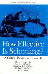 How Effective is Schooling?: A Critical Review of Research