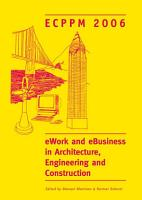 eWork and eBusiness in Architecture  Engineering and Construction  ECPPM 2006 PDF