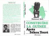 Construire la Guinée après Sékou Touré