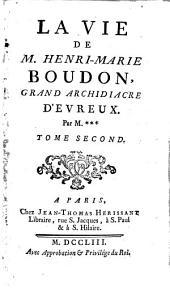 Vie de Henri Marie Boudon: grand archidiacre d'Evreux