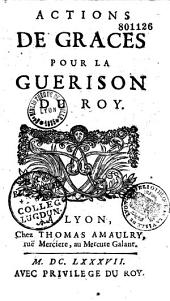 Actions de graces pour la guerison du roy