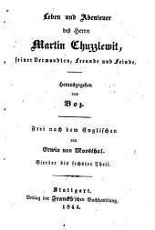 Leben und Abenteuer des Herrn Martin Chuzzlewit, seiner Verwandten, Freunde und Feinde: 4/6