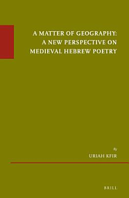 A Matter of Geography  A New Perspective on Medieval Hebrew Poetry