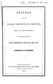 Epistle from the Yearly Meeting of Friends: Held in Philadelphia, by Adjournments from the 15th of the Fourth Month to the 19th of the Same, Inclusive, 1861. Addressed to Its Members
