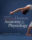 Mader s Understanding Human Anatomy   Physiology Book