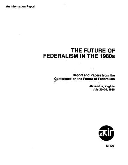 The Future of Federalism in the 1980s PDF