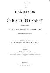 The Hand-book of Chicago Biography: A Compendium of Useful Biographical Information for Reference and Study