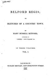 Belford Regis: Or, Sketches of a Country Town, Volume 1