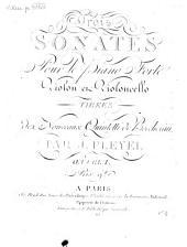 Trois SONATES Pour le Piano Forte Violon et Violoncello TIREES des Nouveaux Quintetti de Boccherini PAR J. PLEYEL OeUVRE I