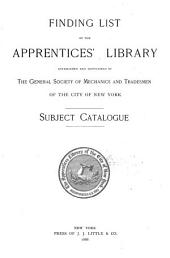 Finding List of the Free Library of the General Society of Mechanics and Tradesmen of the City of New York: Subject Catalogue, Including Supplements Nos. 1 to 9