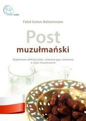 Post muzułmański: Wyjaśnienie definicji postu i ukazanie jego znaczenia w życiu muzułmanina
