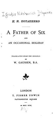 A Father of Six, and an Occasional Holiday ; Translated from the Original by W. Gaussen