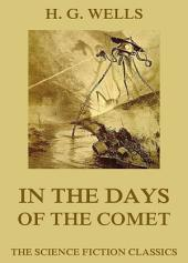 In the Days of the Comet (Annotated Edition)