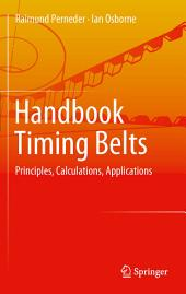 Handbook Timing Belts: Principles, Calculations, Applications