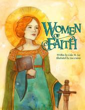 Women of Faith: Saints & Martyrs of the Christian Faith