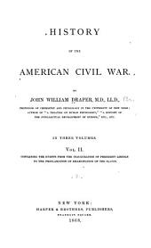 History of the American Civil War: Containing the events from the inauguration of President Lincoln to the Proclamation of Emancipation of the slaves