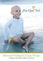 ¿Por Qué No Yo?: Historia Real de un Milagro en Miami