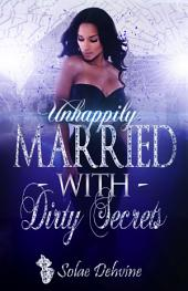 UnHappily Married with Dirty Secrets: Dirty Secrets Series