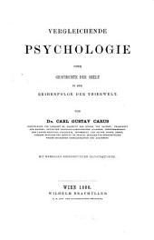 Vergleichende Psychologie: oder, Geschichte der Seele in der Reihenfolge der Thierwelt