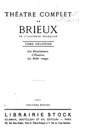 Théâtre complet de Brieux ...: Les bienfaiteurs. L'évasion. La robe rouge