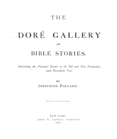 The Doré Gallery of Bible Stories: Illustrating the Principal Events in the Old and New Testaments, with Descriptive Text