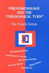 "Phenomenology and the ""theological Turn"": The French Debate"