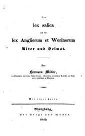 Der Lex Salica und der Lex Angliorum et Werinorum Alter und Heimat