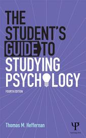 The Student's Guide to Studying Psychology: Edition 4