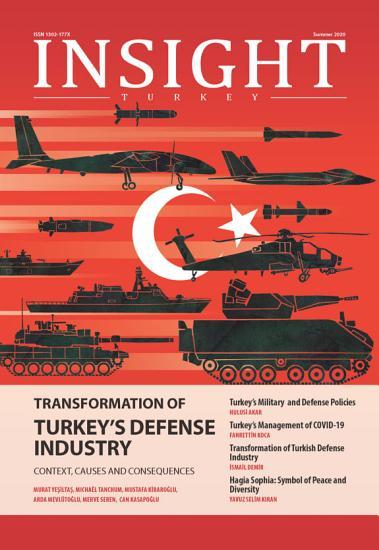 Insight Turkey 2020 03   Transformation of Turkey s Defense Industry PDF