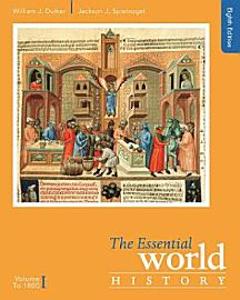 The Essential World History  Volume I  To 1800