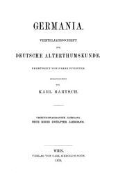 GERMANIA VIERTELJAHRSSCHRIFT FUR DEUTSCHE ALTERTHUMSKUNDE BEGRUNDET VON FRANZ PFEIFFER