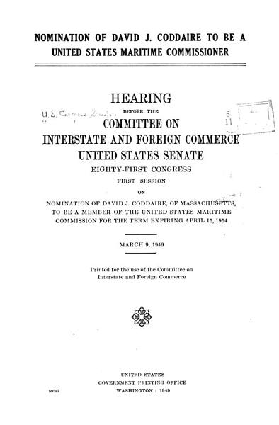 Download Nomination of David J  Coddaire to be a United States Maritime Commissioner Book
