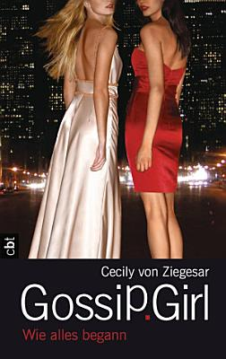 Gossip Girl   Wie alles begann PDF