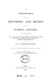 An Introduction to the Rhythmic and Metric of the Classical Languages: To which are Added the Lyric Parts of the Medea of Euripides and the Antigone of Sophocles, with Rhythmical Schemes and Commentary