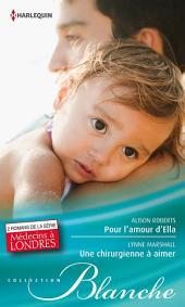 Pour l'amour d'Ella - Une chirurgienne à aimer: T3 et T4 - Médecins à Londres