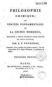 Philosophie chimique, ou vérités fondamentales de la chimie moderne, destinées à servir d'éléments pour l'étude de cette science...