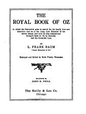 The Royal Book of Oz: In which the Scarecrow Goes to Search for His Family Tree and Discovers that He is the Long Lost Emperor of the Silver Island, and how He was Rescued and Brought Back to Oz by Dorothy and the Cowardly Lion