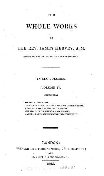 Aspasio Vindicated Improvement Of The Doctrine Of Justification A Defence Of Theron And Aspasio Amendments On Theron And Aspasio Marshall On Sanctification Recommended