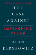 The Case Against Impeaching Trump Autographed Edition Book