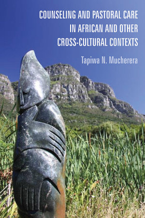 Counseling and Pastoral Care in African and Other Cross Cultural Contexts PDF
