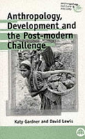 Anthropology  Development and the Post Modern Challenge PDF
