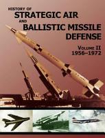 History of Strategic and Ballistic Missile Defense  Volume II PDF