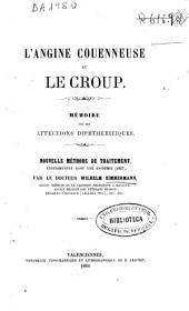 L'angine couenneuse et le Croup: mémoire sur les affections diphthériques...