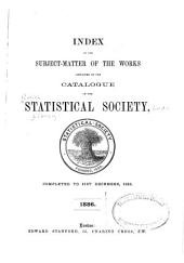 Catalogue of the Library of the Statistical Society ...: Index