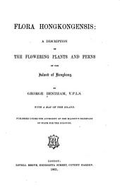 Flora hongkongensis: a description of the flowering plants and ferns of the island of Hongkong