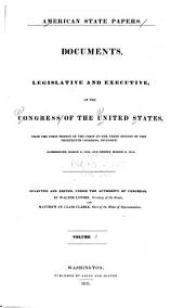 American State Papers: Documents, Legislative and Executive of the Congress of the United States ..., Part 8, Volume 1