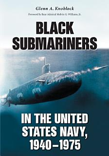Black Submariners in the United States Navy  1940  1975 Book